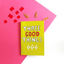 Three Good Things Positive Thinking Notebook
