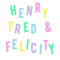 Henry, Fred and Felicity