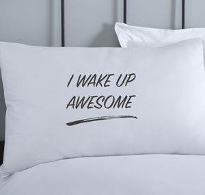 Wake Up Awesome Pillowcase - bedroom