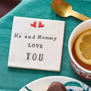 Me And Mummy Love You Ceramic Coaster