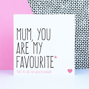 'Mum You Are My Favourite' Card - shop by category