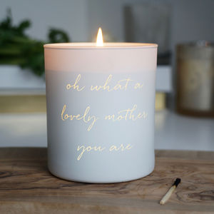 'Oh What A Lovely Mother You Are' Scented Candle