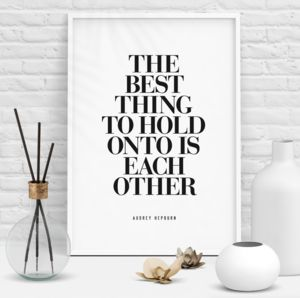 'Hold Onto Each Other' Audrey Hepburn Typography Print