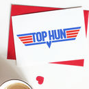 'Top Hun' Funny Valentine Or Birthday Card
