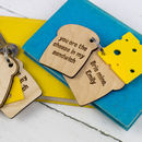 You Are The Cheese In My Sandwich Personalised Keyring
