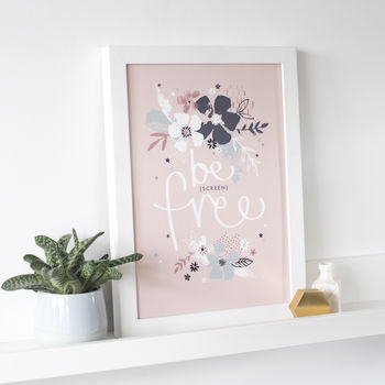 Be Screen Free Wall Art Print