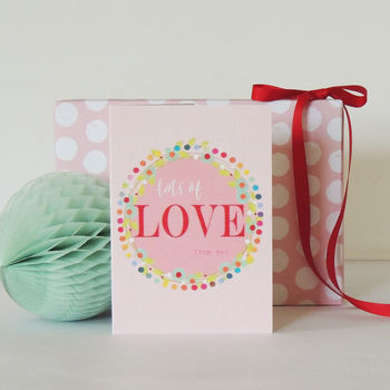 Lots Of Love From Me Greetings Card