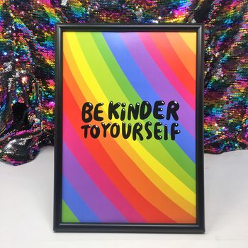 Be Kinder To Yourself A4 Print