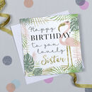 'Lovely Sister' Flamingo Birthday Card