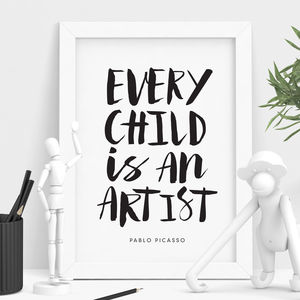 'Every Child Is An Artist' Typography Print - winter sale