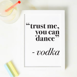 Trust Me, You Can Dance Quote Print