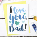 I Love You Dad, Father's Day Card