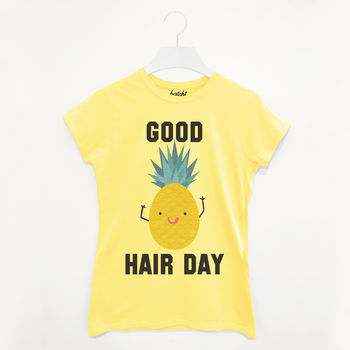 Good Hair Day Pineapple Women's Slogan T Shirt
