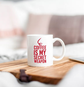 'Coffee Is My Secret Weapon' Quote Mug - mugs
