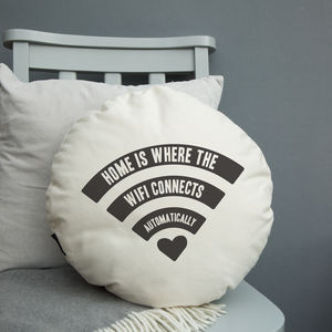 Home Is Where The Wifi… Round Or Square Cushion