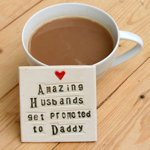 Husband To Daddy Ceramic Coaster - gifts for him