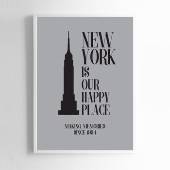 New York Is Our Happy Place Print Sign