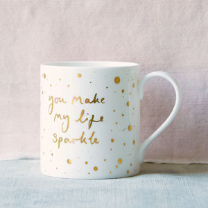 'You Make My Life Sparkle' Gold Mug - for best friends