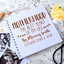 Personalised Motherhood Memories Album Or Scrapbook