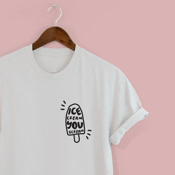 'I Scream You Scream' Small Design Unisex Tshirt