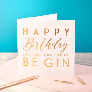 Copper Foiled Gin Birthday Card - birthday cards