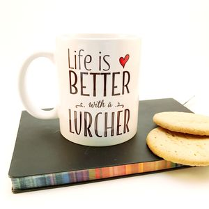 'Life Is Better With A Lurcher' Mug