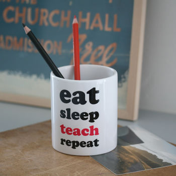 Eat Sleep Teach Repeat Teacher Desk Tidy