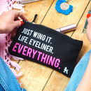 'Just Wing It' Eyeliner Make Up Bag