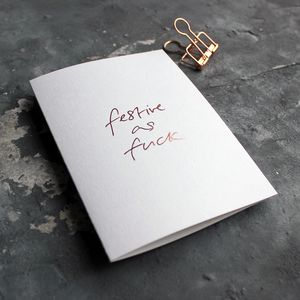 'Festive As Fuck' Luxury Foil Christmas Card
