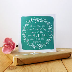 The Way Mum Told You To Card