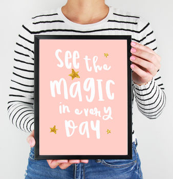 See The Magic In Every Day Print