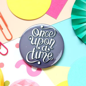 Once Upon A Time Badge, Keyring Or Mirror