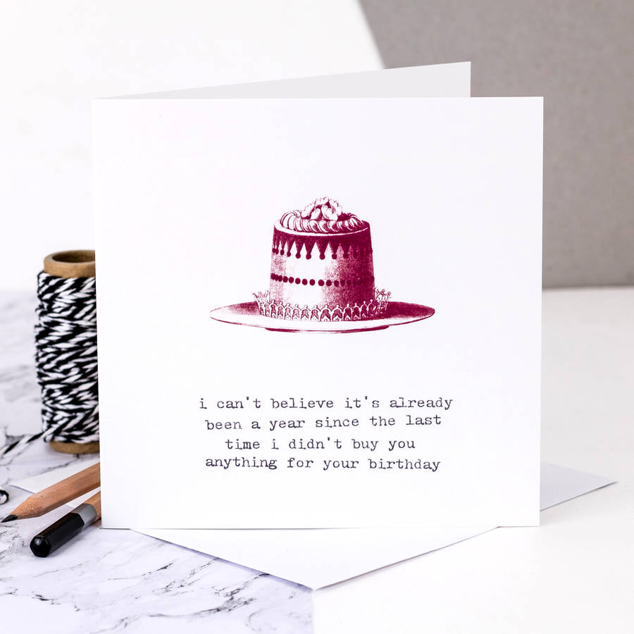 Birthday Card I Didnt Buy You Anything By Coulson Macleod