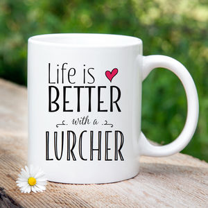 'Life Is Better With A Lurcher' Mug - home accessories