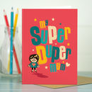 Mum 'Super Mum' Mum Card