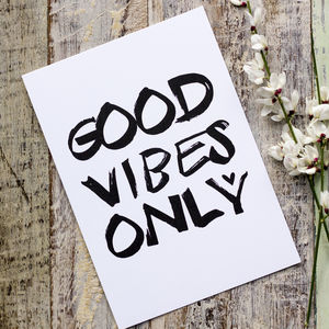Monochrome Good Vibes Only Print Or Postcard