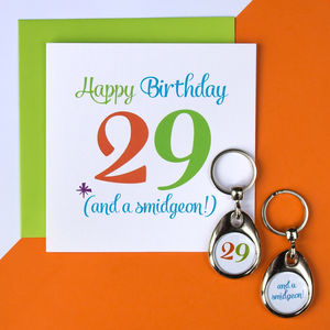 Age 29 And A 'Smidgeon' Birthday Keyring And Card Set
