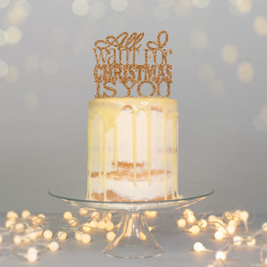 All I Want For Christmas Is You Cake Topper