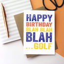 Happy Birthday Blah Blah Blah Golf Card