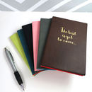 'Best To Come' Pu Leather A6 Notebook