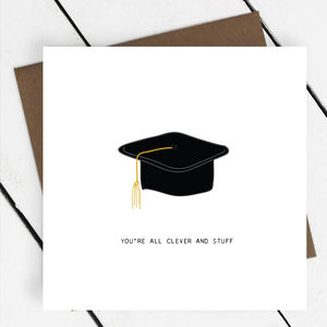 'You're All Clever And Stuff' Graduation Card - graduation cards