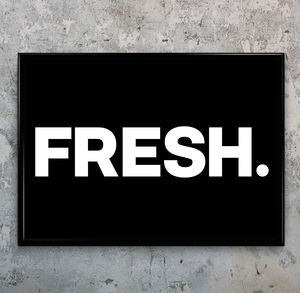'Fresh' Statement Typographic Art Print - view all new