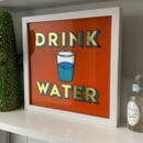 Drink Water Personalised Letter Gold And Glass Sign