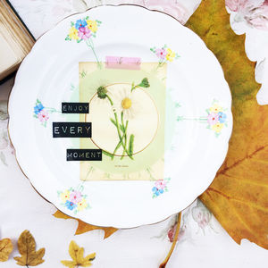 'Enjoy Every Moment' Upcycled Vintage Tea Plate