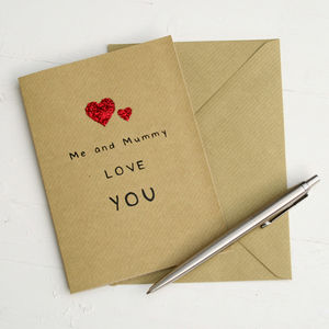Me And Daddy Love You Card