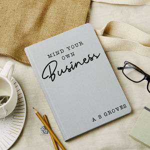 Mind Your Own Business Personalised Notebook - view all new