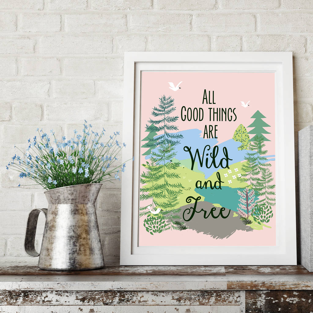 Wild And Free Inspirational Quote Print