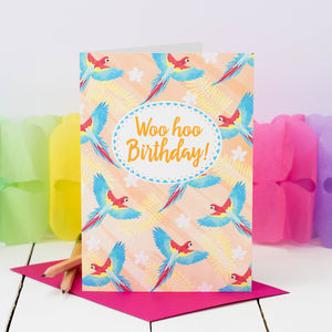 Birthday Card 'Woo Hoo Birthday!' With Parrots - birthday cards