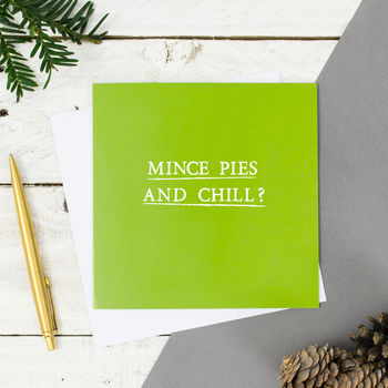 'Mince Pies And Chill' Christmas Card