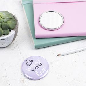 'Do What You Love!' Pocket Mirror